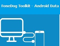 Download FoneDog Toolkit - Android Data Recovery 2 0 16